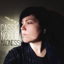 Cassie Noble - Madness